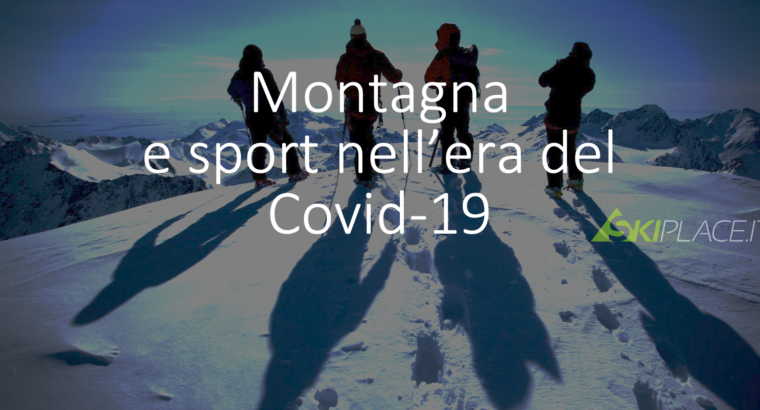 La nostra vista sulla montagna e lo sport  nell'era del COVID-19